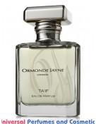 Our impression of Ta'if Ormonde Jayne Unisex Ultra Premium Perfume Oil (10294)